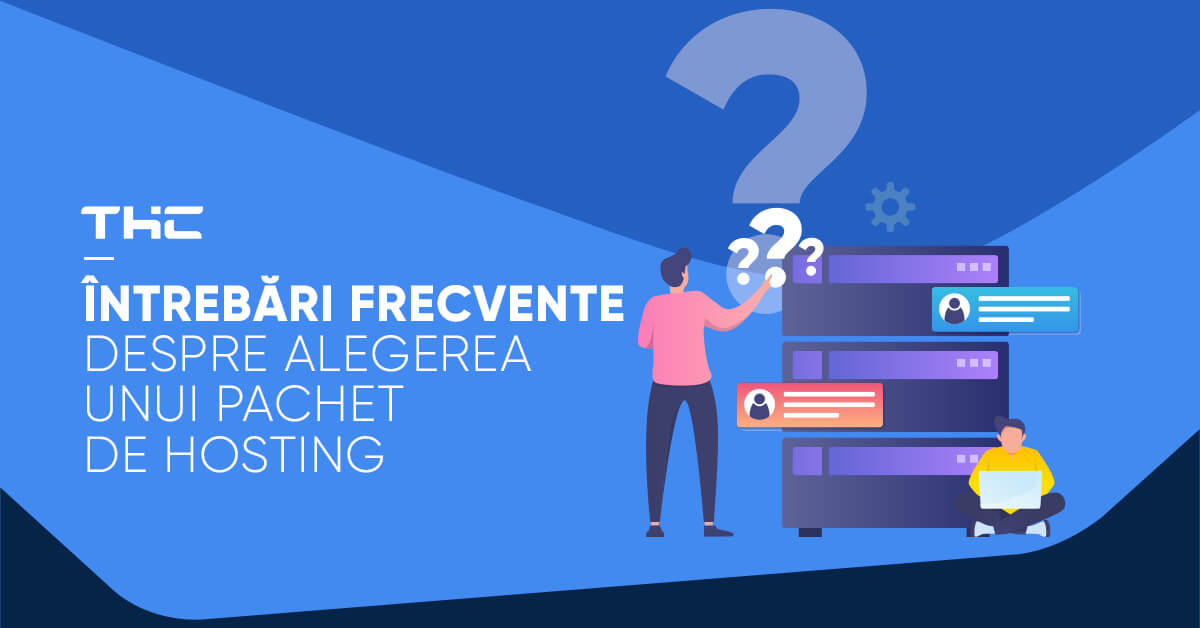 Întrebări frecvente despre alegerea unui pachet de hosting