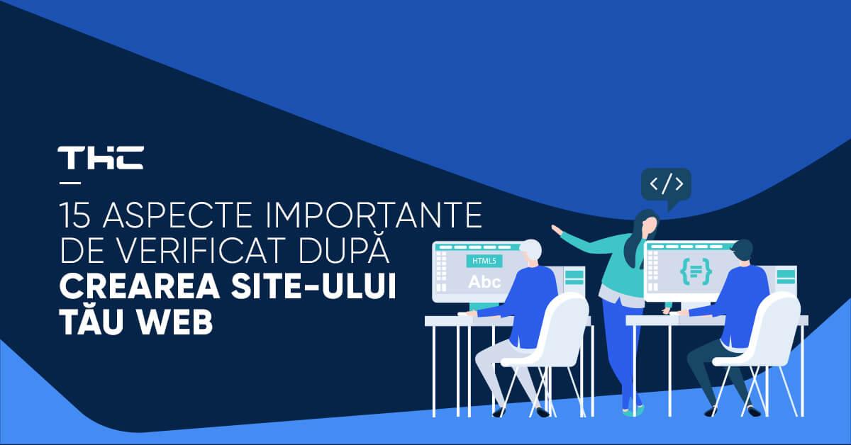15 aspecte importante de verificat după crearea site-ului tău web