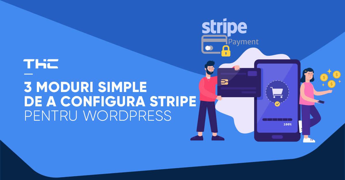 3 moduri simple de a configura Stripe pentru WordPress