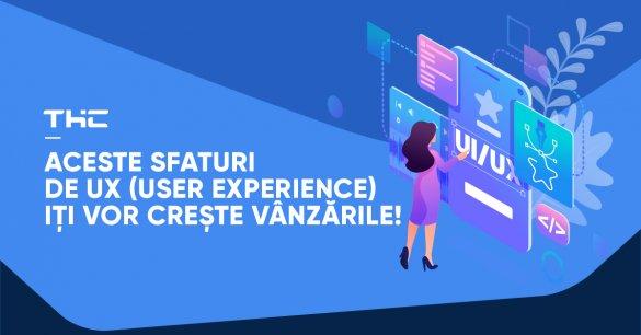 Aceste sfaturi de UX (User Experience) iți vor crește vânzările!