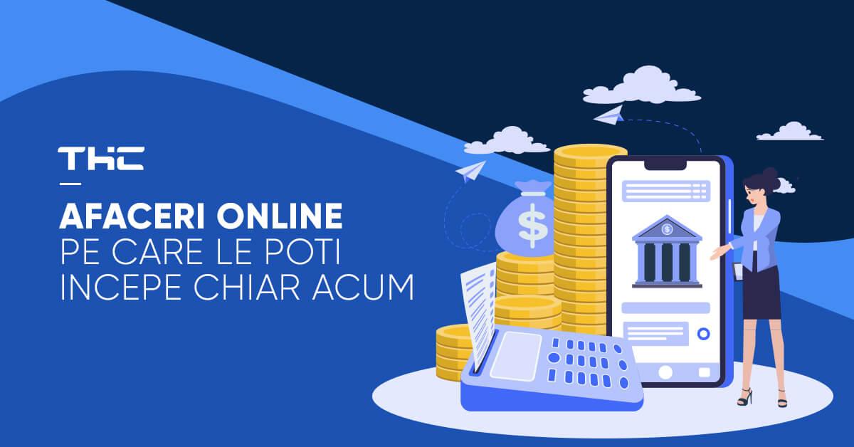 Afaceri online pe care le poti incepe chiar acum