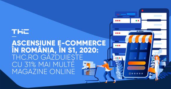Ascensiune e-commerce în România, în S1, 2020: THC.ro găzduiește cu 31% mai multe magazine online