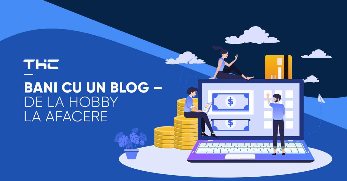 Bani cu un blog – de la hobby la afacere