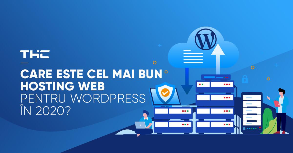 Care este cel mai bun hosting web pentru WordPress în 2020?