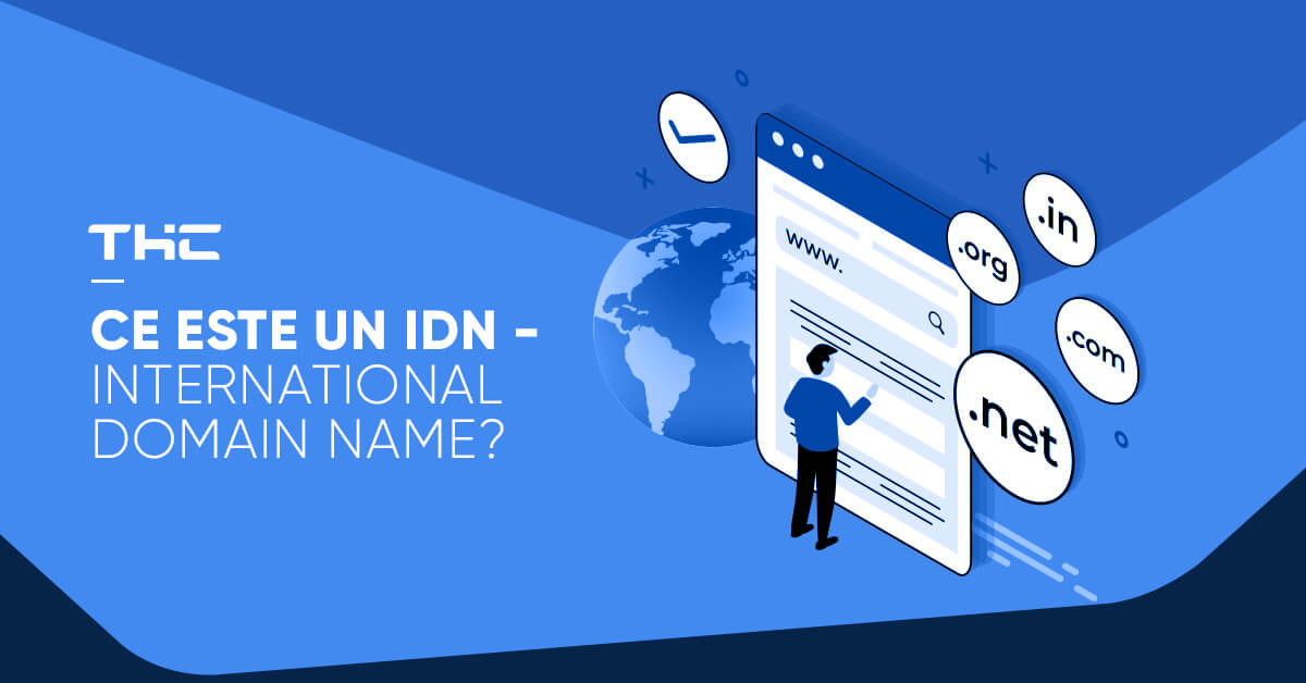 Ce este un IDN – International Domain Name?