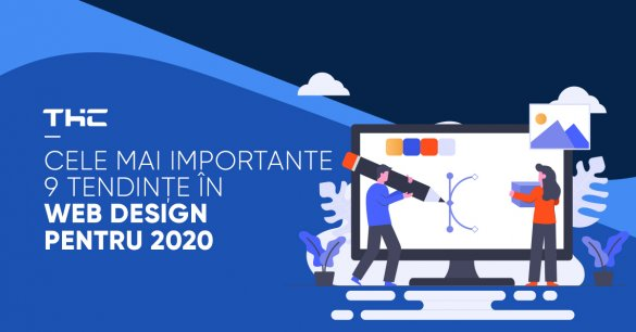 Cele mai importante 9 tendinţe în web design pentru 2020