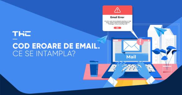 Cod Eroare de email. Ce se intampla?