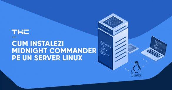 Cum instalezi Midnight Commander pe un server Linux