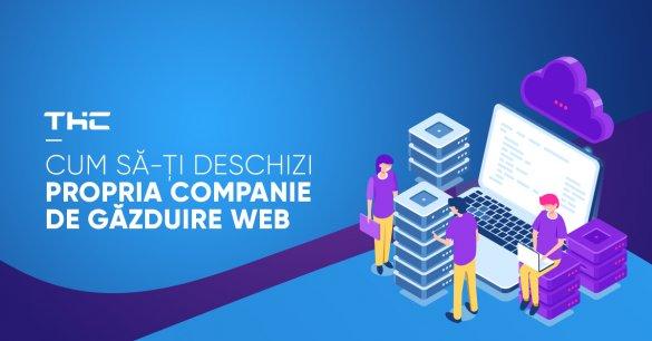 Cum să-ți deschizi propria companie de găzduire web