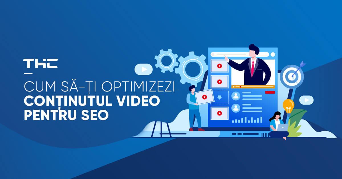Cum să-ți optimizezi conținutul video pentru SEO