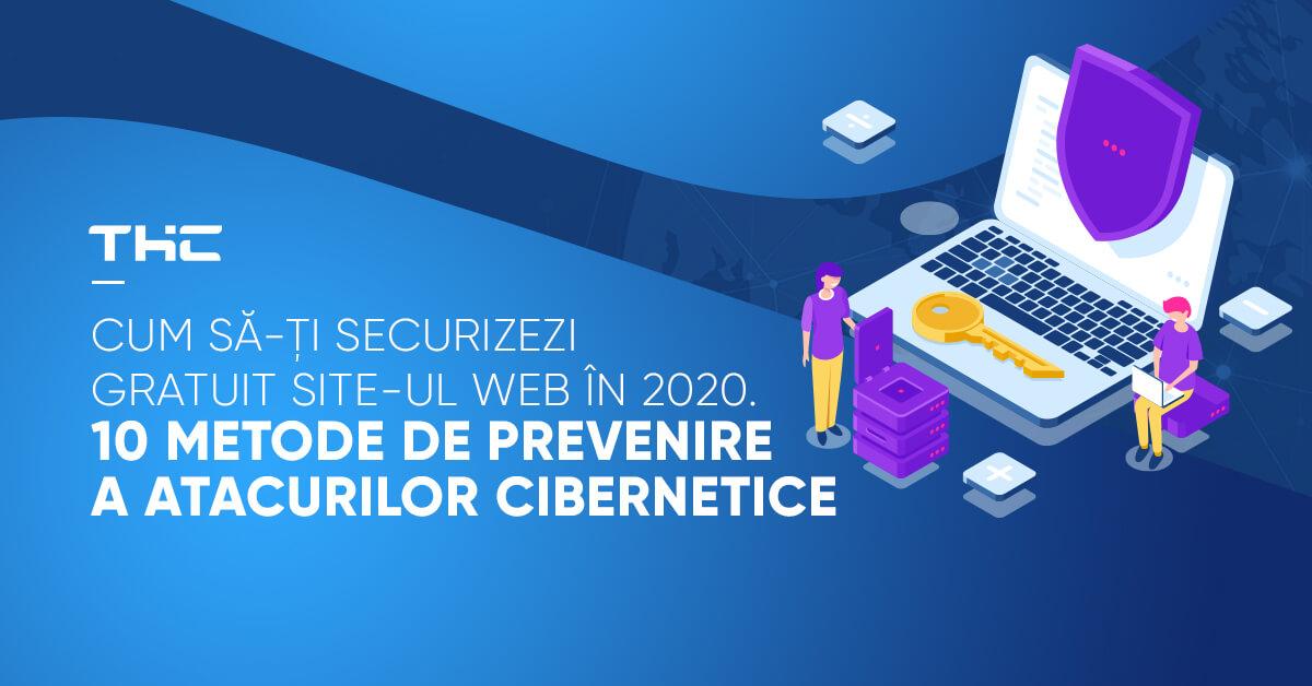 Cum să-ți securizezi gratuit site-ul web în 2020. 10 metode de prevenire a atacurilor cibernetice