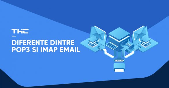 Diferente dintre POP3 si IMAP email