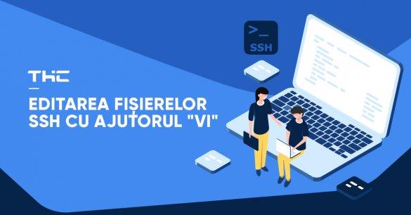 """Editarea fișierelor SSH cu ajutorul """"vi"""""""