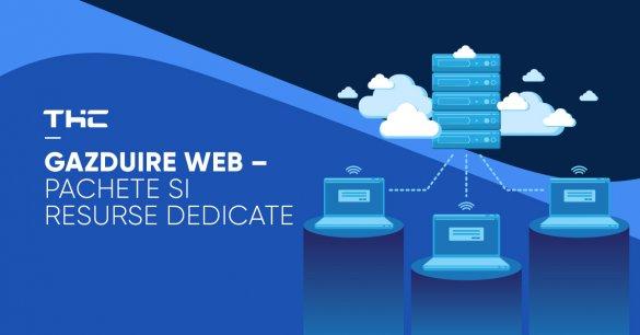 Gazduire web – pachete si resurse dedicate