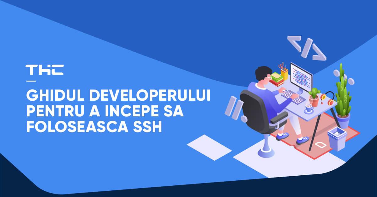 Ghidul developerului pentru a incepe sa foloseasca SSH