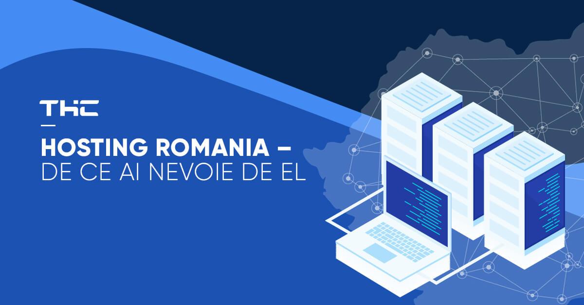 Hosting Romania – de ce ai nevoie de el