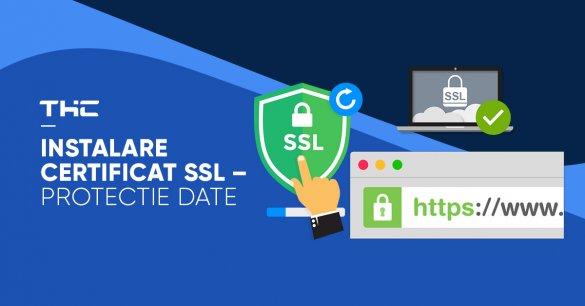 Instalare certificat SSL – protectie date
