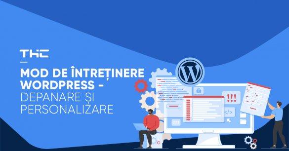 Mod de întreținere WordPress - Depanare și personalizare