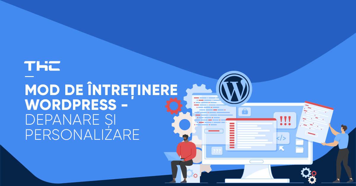 Mod de întreținere WordPress – Depanare și personalizare