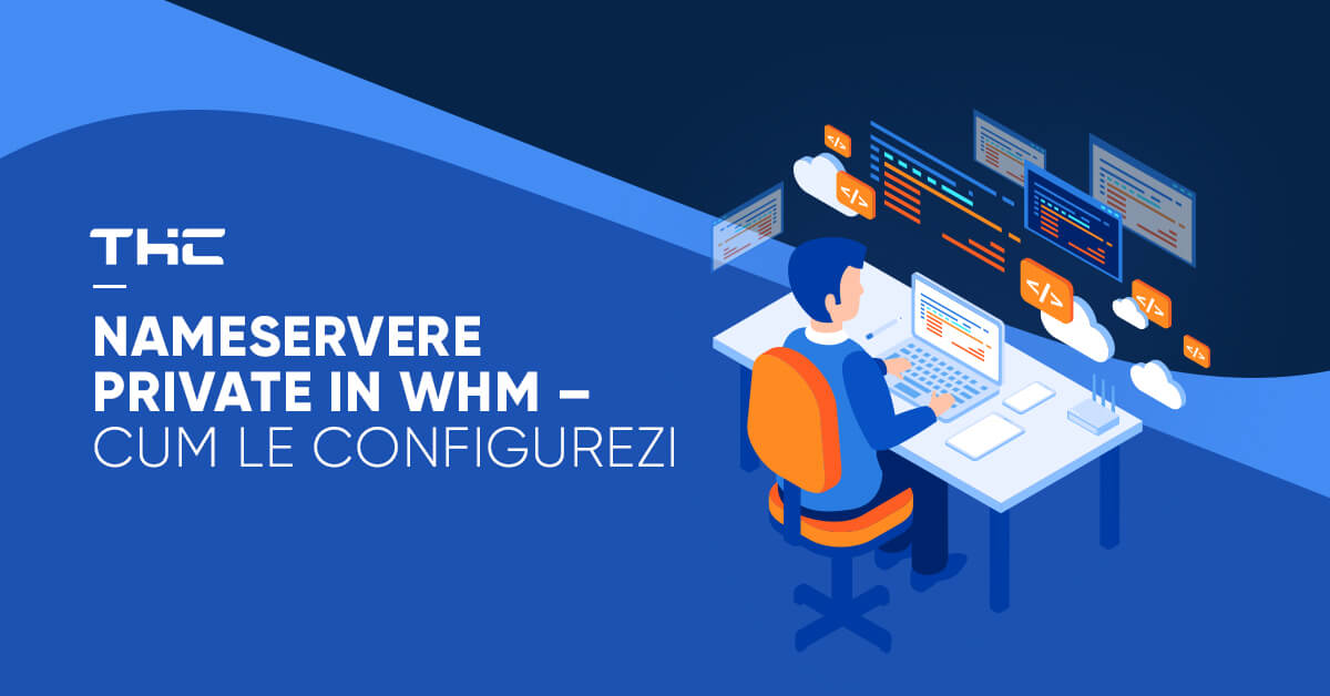 Nameservere private in WHM – cum le configurezi