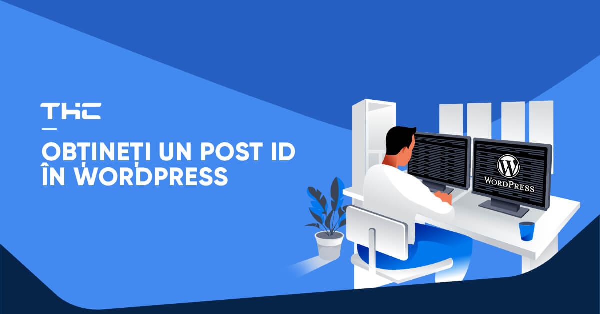 Obțineți un Post ID în WordPress