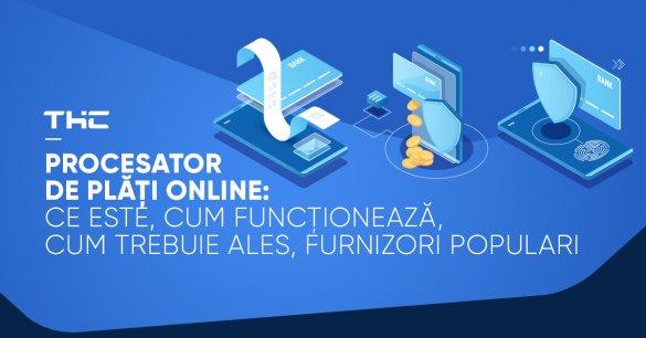 Procesator de plăți online: ce este, cum funcționează, cum trebuie ales, furnizori populari