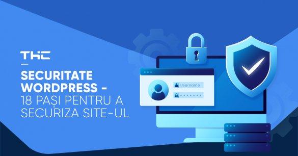 Securitate WordPress - 18 pași pentru a securiza site-ul