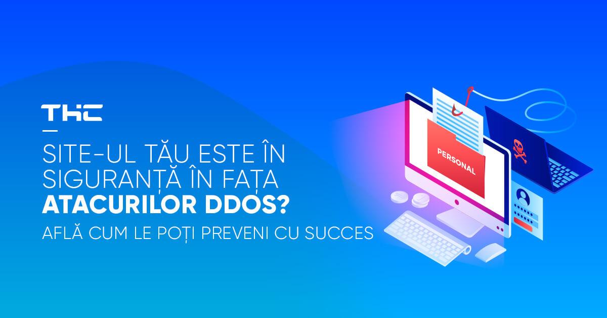 Site-ul tău este în siguranță în fața atacurilor DDoS? Află cum le poți preveni cu succes