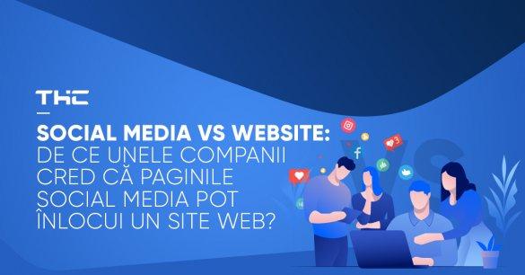 Social Media vs Website: De ce unele companii cred că paginile social media pot înlocui un site web
