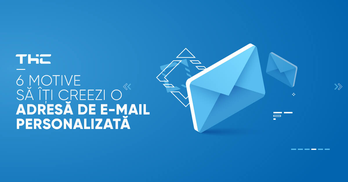 6 motive să îţi creezi o adresă de e-mail personalizată