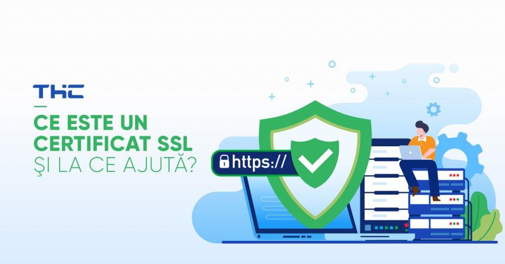 Ce este un certificat SSL şi la ce ajută?