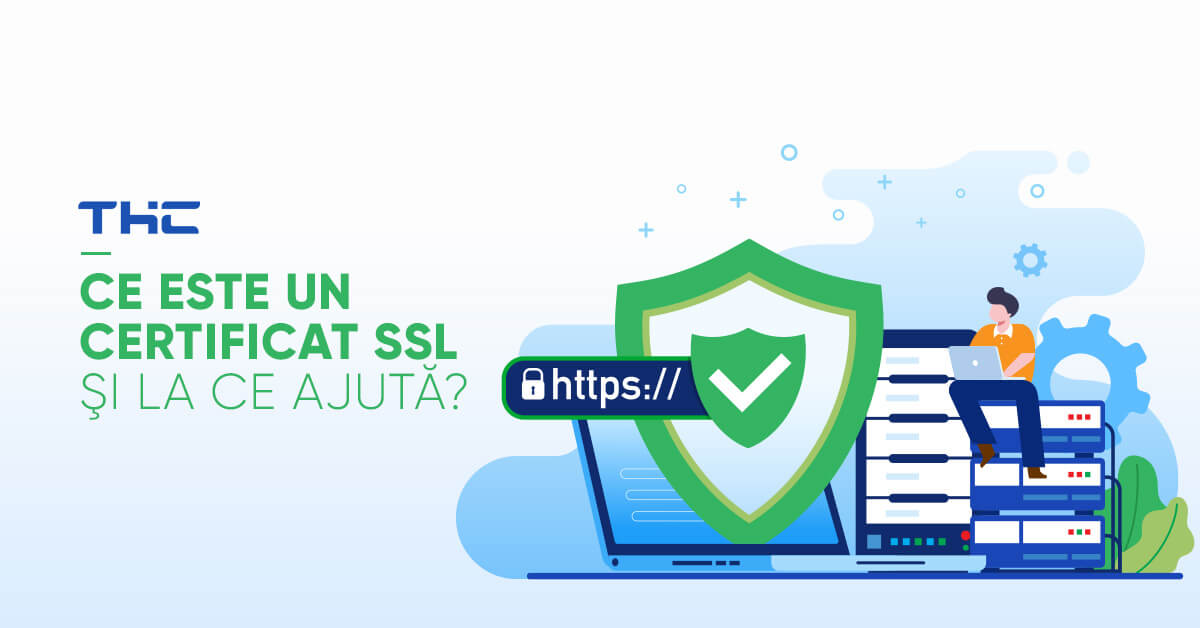 Certificatele SSL au devenit o necesitate. Află din acest articol tot ce trebuie să ştii despre certificatele SSL şi a alege varianta optimă pentru tine!