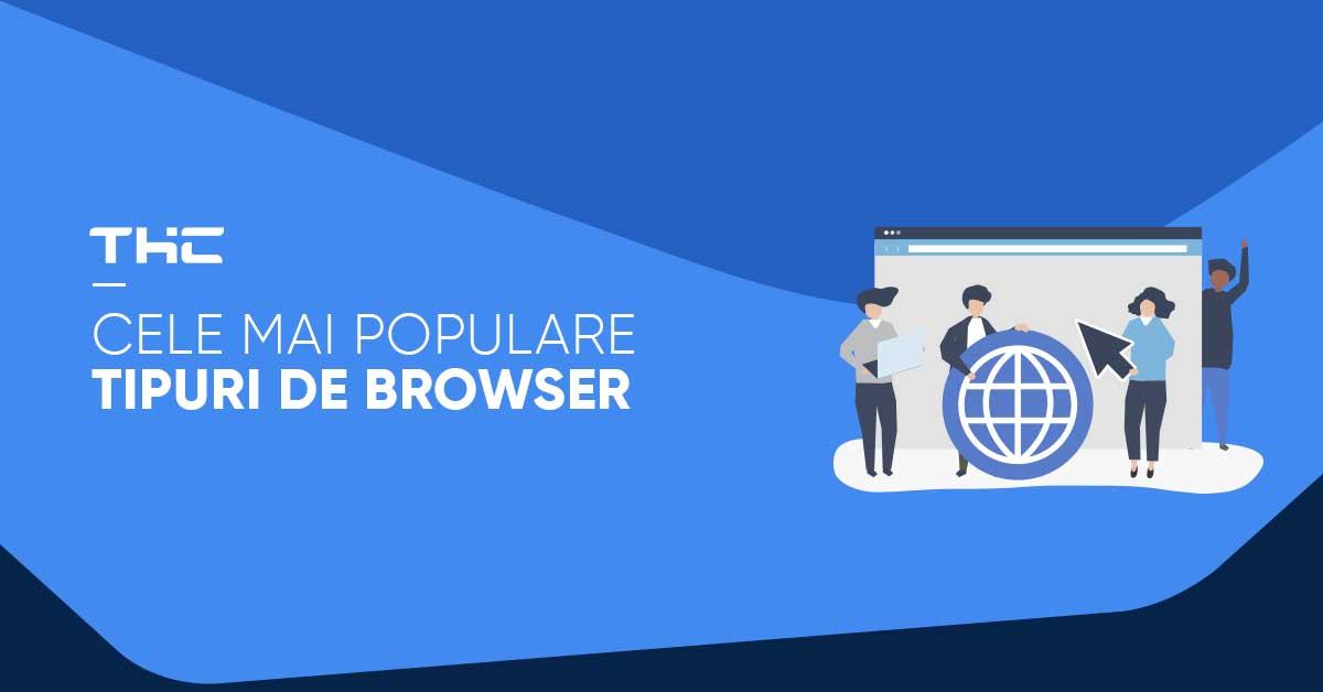 cele mai populare tipuri de browser