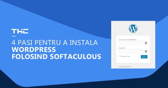 cum sa instalezi wordpress folosing softaculous din cpanel