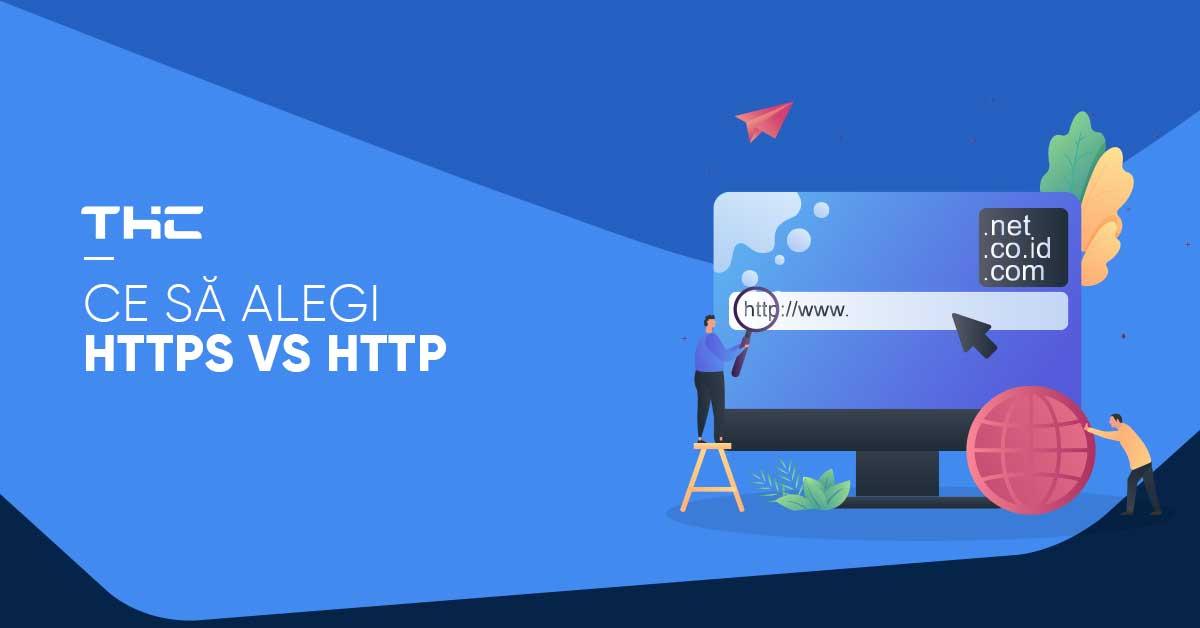 Protocol https vs Protocol http: ce să alegi pentru site-ul tău