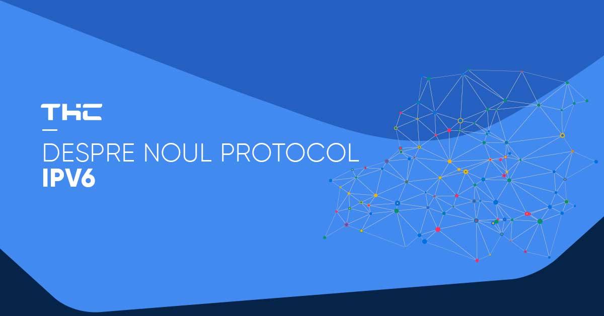Ce este IPv6: câteva aspecte despre noul protocol