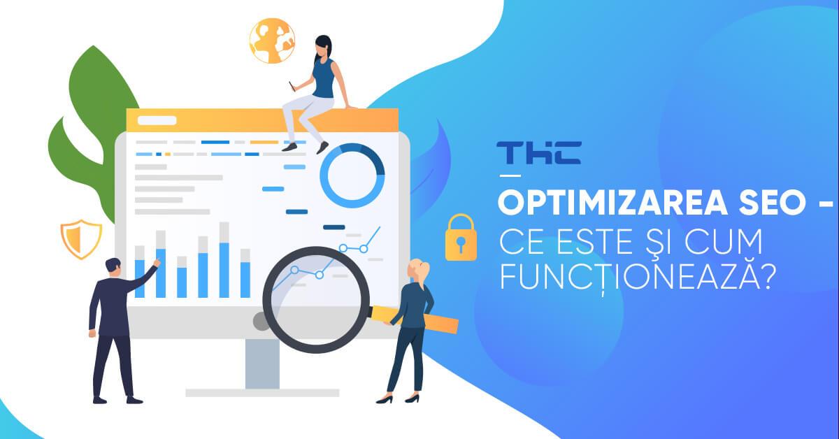 Optimizarea SEO – Ce este şi cum funcţionează?