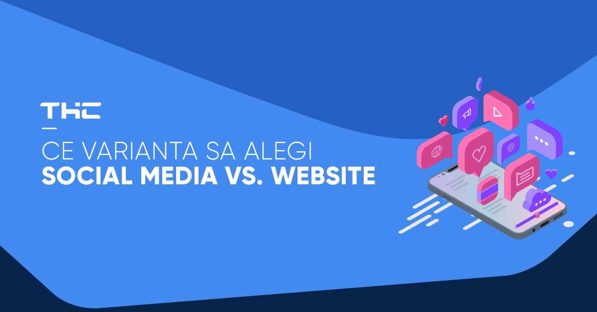 Social Media vs Website. Care este varianta ideala pentru business-ul tau?