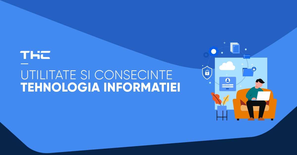 Tehnologia informatiei pe intelesul tuturor – Definitie, utilitate si alte informatii interesante