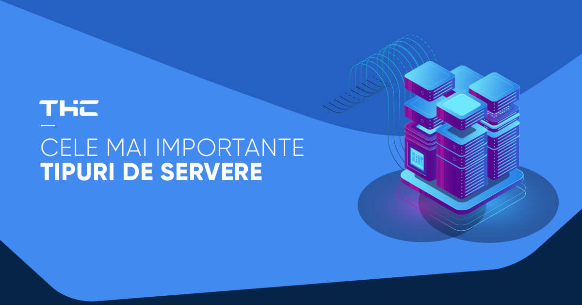 Tipuri de servere: clasificarea in functie de utilitate